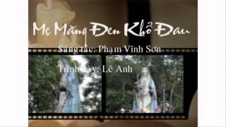 Mẹ Măng Đen Khổ Đau-Sáng tác: Phạm Vĩnh Sơn- Trình bày:Lê Anh
