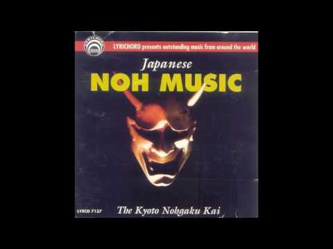 The Kyoto Nohgaku Kai ‎– Japanese Noh Music - Full Album