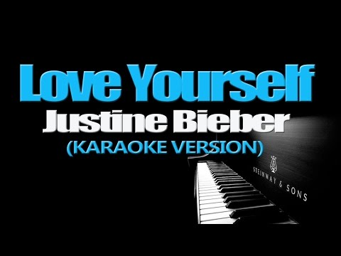 LOVE YOURSELF - Justin Bieber (KARAOKE VERSION)