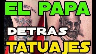 Tatuajes El PAPA detrás d la programación TATOO-