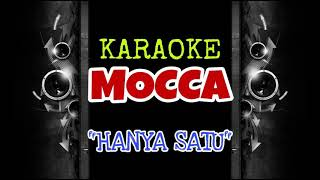 Mocca - Hanya Satu (Karaoke Tanpa Vokal)