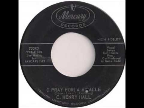 C  HENRY HALL  -  I PRAY FOR A MIRACLE