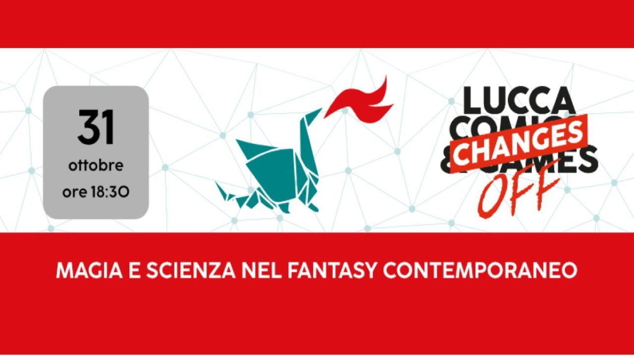 FM a Lucca Changes Digital-OFF - Magia e Scienza nel fantasy contemporaneo