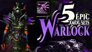 Wow Legion - 5 Epic and Unique Warlock Xmogs Sets