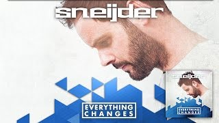 Sneijder - Everything Changes (Album Preview)