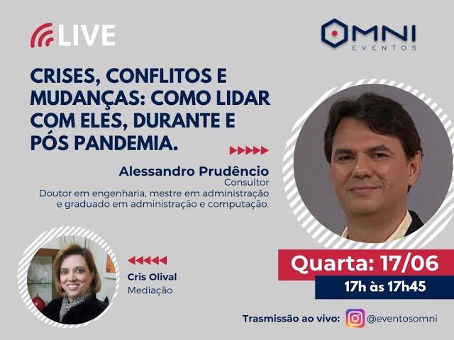 Omni Eventos - Live: Crises, Conflitos e Mudanças - Consultor Alessandro Prudêncio