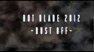 HOT BLADE 2012 - DUST OFF