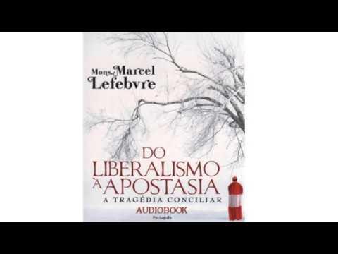 Do Liberalismo à Apostasia - A Tragédia Conciliar audiobook