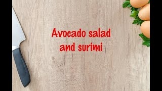 How to cook - Avocado salad and surimi