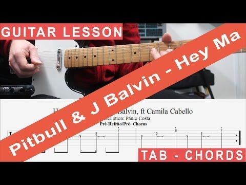 Pitbull & J Balvin - Hey Ma ft Camila Cabello, Tutorial, Chords, Guitarra