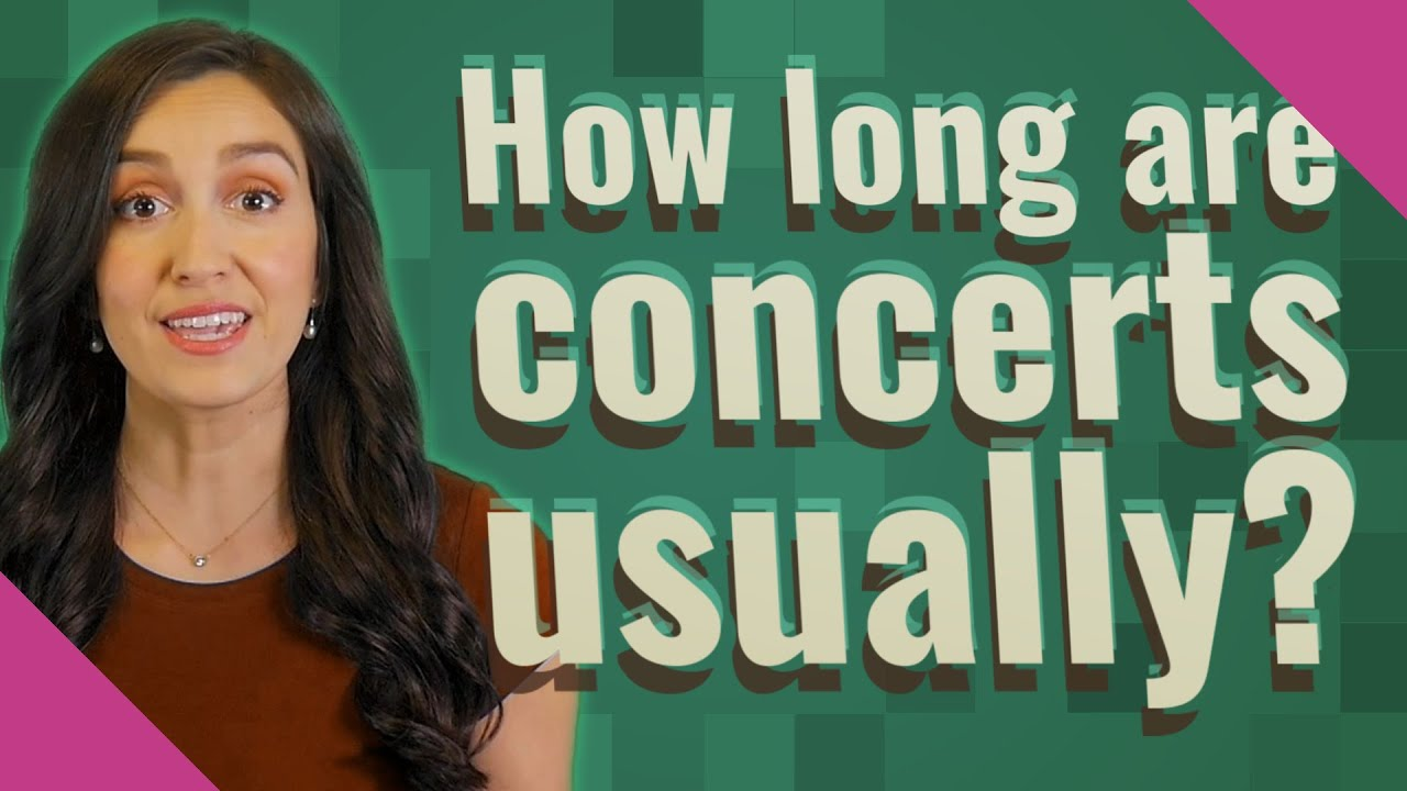How long are concerts usually? - YouTube