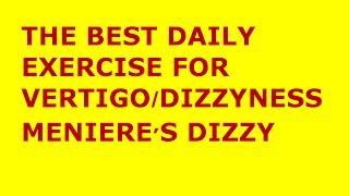 Vertigo exercises the best exercise for vertigo meniere s disease