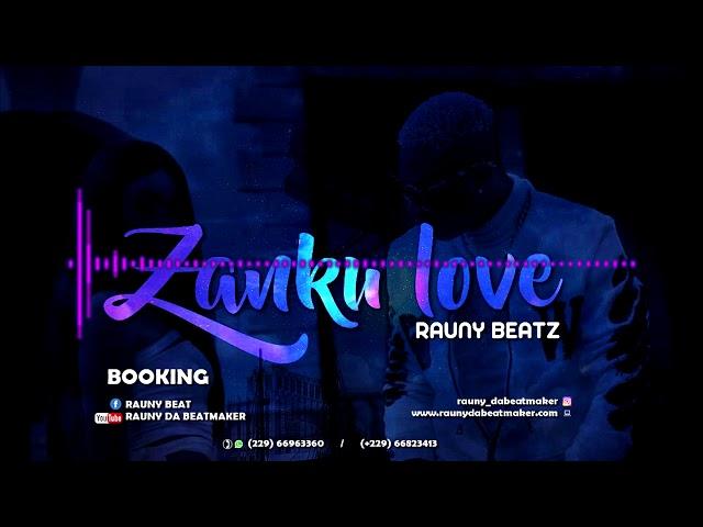 ZANKU LOVE - Afrobeat Instrumental 2019 By RaunyBeatz