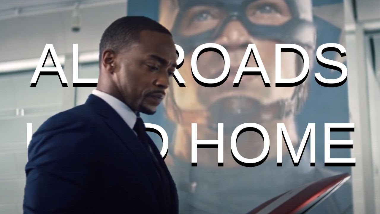 The Falcon And The Winter soldier - All Roads Lead Home