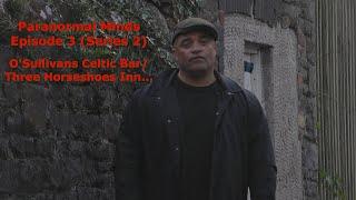 Paranormal Minds Episode 3 (Series 2) O'Sullivans Celtic Bar/Three Horse Shoes