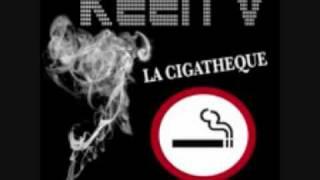 Keen'v - La Cigathèque thumbnail