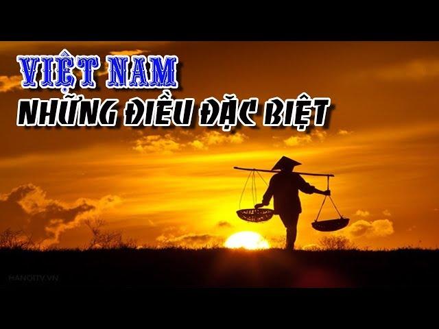 Những điều đặc biệt chỉ có ở Việt Nam