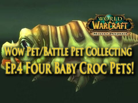 EP.4 Wow Pet/Battle Pet Collecting - How To Get Chuck, Muckbreath, Snarly, & Toothy Baby Crocs