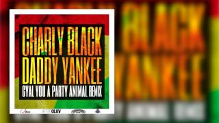 Charly Black | Gyal You a Party Animal (feat. Daddy Yankee) | Single (2016)