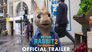 Download PETER RABBIT 2: THE RUNAWAY - Official Trailer (HD)