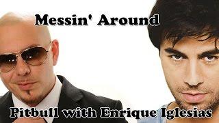 pitbull with enrique iglesias messin around with lyric