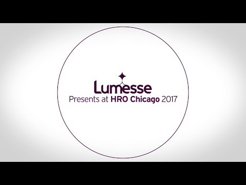 Lumesse Presents at HRO Chicago 2017 - Collaboration and Consumerisation in Recruitment Technology