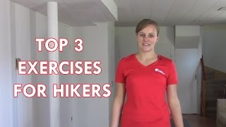The Top Three Exercises Every Hiker Should Know