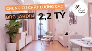 Review căn hộ 2 PN dự án chung cư Le Grand Jardin - Huỳnh Văn Nghệ - Long Biên.
