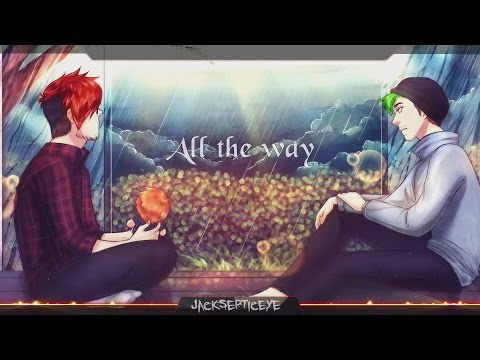 Nightcore - Jacksepticeye (All The Way)