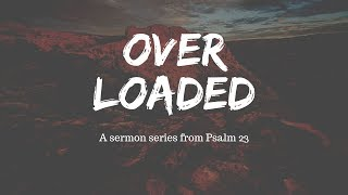 Rest And Renew (Sermon 1 - Overloaded Series)