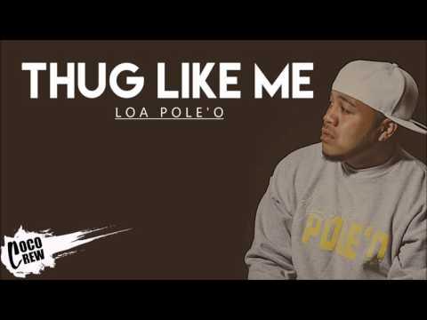 Loa - Thug Like Me (REMAKE)
