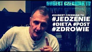 Hubert Czerniak TV #10 #Jedzenie #Dieta #Post #Zdrowie #Uroda #Co i jak jeść? #HIT!