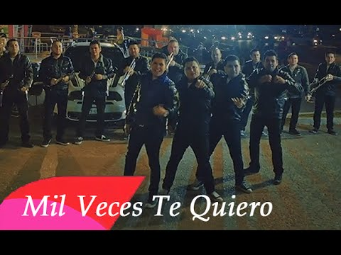 Mil Veces Te Quiero - Banda Rancho Viejo -  Video Oficial