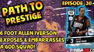 6 foot diamond allen iverson exposes and embarrass a god squad nba 2k17 path to prestige ep 30