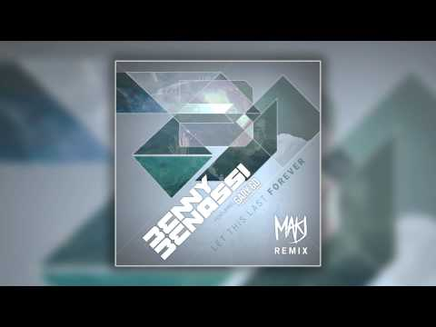 Benny Benassi Feat. Gary Go - Let This Last Forever (MAKJ Remix) [Cover Art]