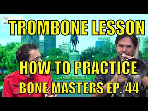 Trombone Lesson: How to Practice - Bone Masters: Ep. 44 - Steve Armour - How to practice Giant Steps