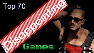 TOP 70 Disappointing Games Reloaded