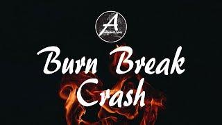 Скачать Aanysa Snakehips Burn Break Crash Lyrics Lyric Video Madison Mars Remix