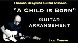 "A Child is born ""guitar arrangement, chord/melody"" / Jazz / Guitar lessons"