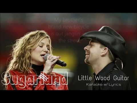 Sugarland - Little Wood Guitar (Karaoke w/ Lyrics)