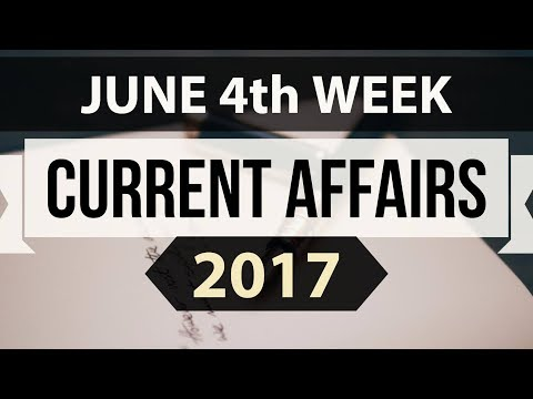 (English) June 2017 4th week part 2 current affairs - IBPS,SBI,Clerk,Police,SSC CGL,RBI,UPSC,Bank PO