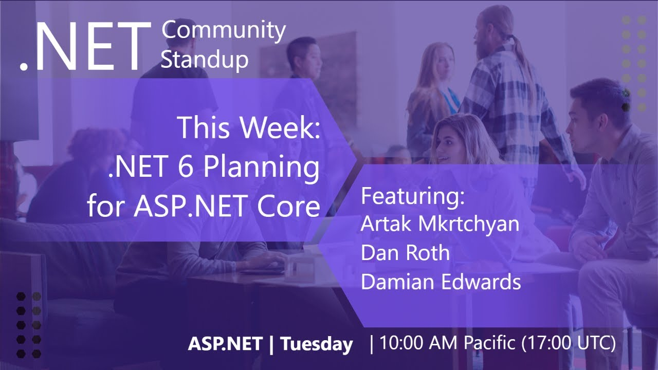 ASP.NET Community Standup - .NET 6 Planning for ASP.NET Core