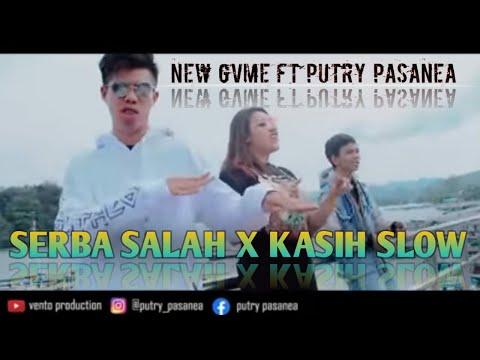 SERBA SALAH X KASIH SLOW  - NEW GVME FT PUTRY PASANEA ( OFFICIAL MUSIC VIDEO )