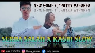 Gambar cover SERBA SALAH x KASIH SLOW  - NEW GVME FT PUTRY PASANEA ( OFFICIAL MUSIC VIDEO )
