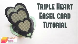 Triple Heart Easel Card Tutorial by Srushti Patil