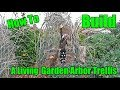 How To Build A Living Garden Arbor Trellis