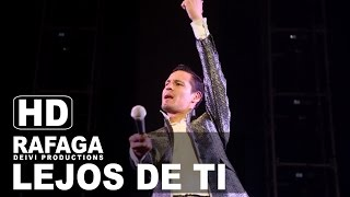 LEJOS DE TI Rafaga Concierto Lima Peru HD 2015