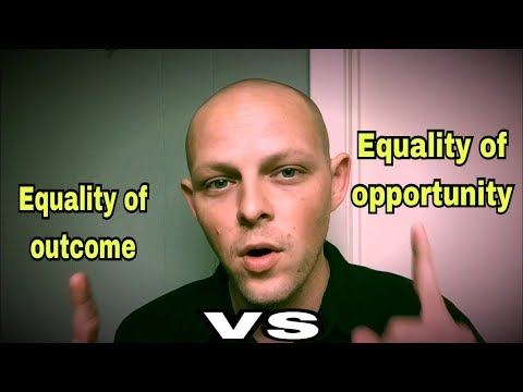 Equality of outcome vs Equality of opportunity