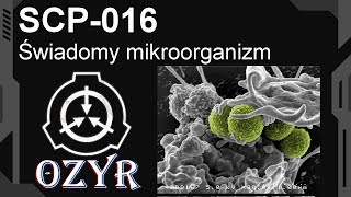 SCP-016 - Świadomy mikroorganizm [PL]