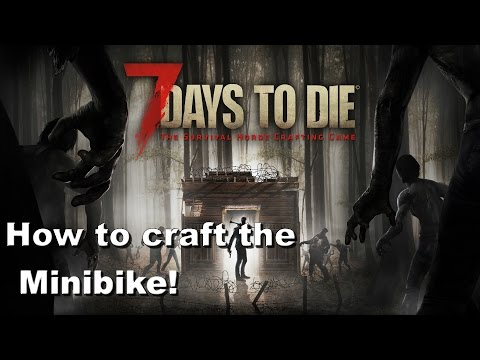 7 Days To Die: How To Build The MiniBike On Xbox One